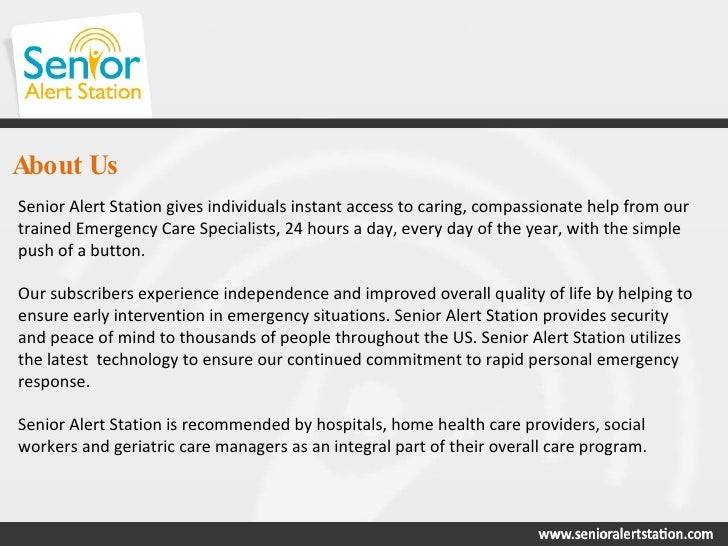 About Us Senior Alert Station gives individuals instant access to caring, compassionate help from our trained Emergency Ca...