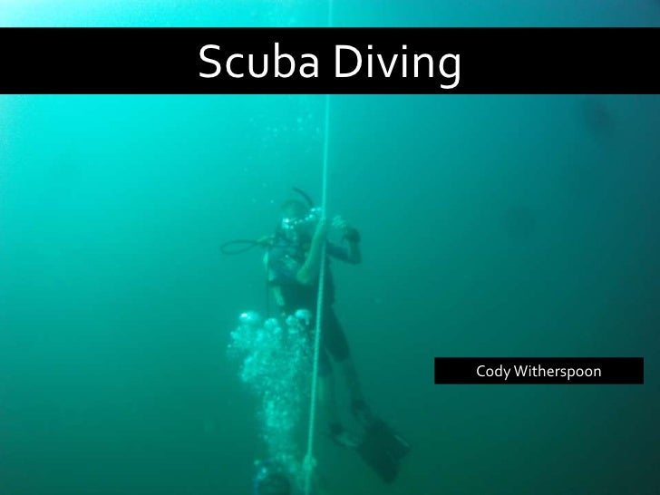 Scuba Diving               Cody Witherspoon