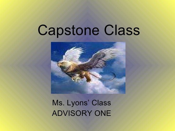 Ms. Lyons' Class ADVISORY ONE Capstone Class
