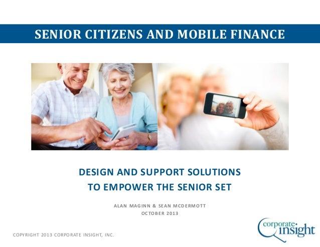 SENIOR CITIZENS AND MOBILE FINANCE  DESIGN AND SUPPORT SOLUTIONS TO EMPOWER THE SENIOR SET ALAN MAGINN & SEAN MCDERMOTT OC...