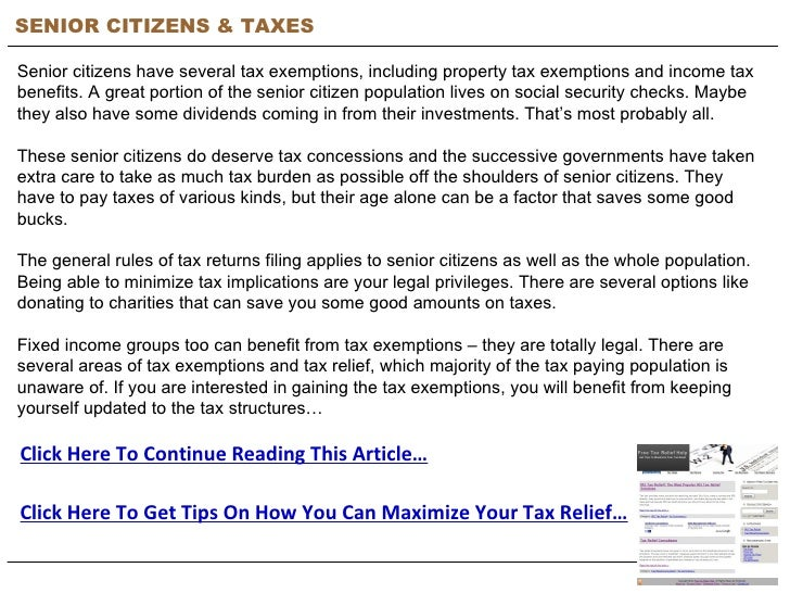 SENIOR CITIZENS & TAXES Senior citizens have several tax exemptions, including property tax exemptions and income tax bene...