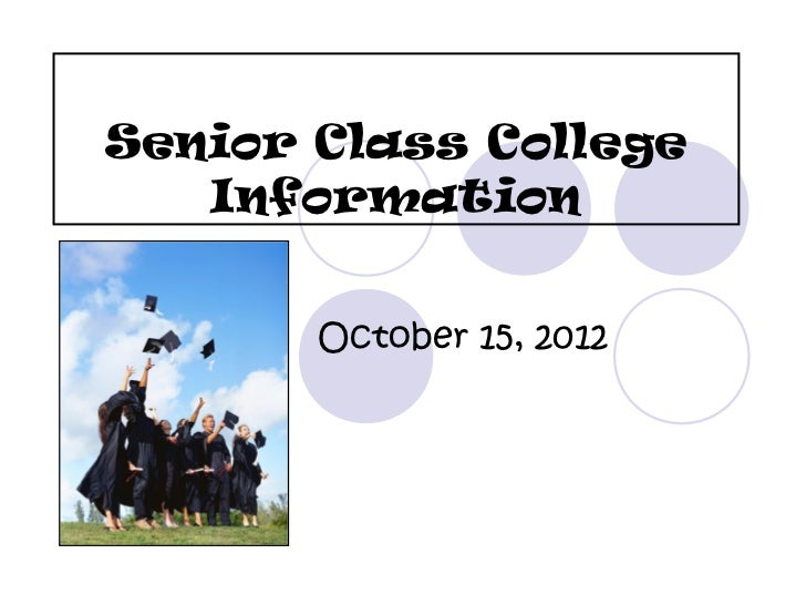 Senior Class College   Information       October 15, 2012