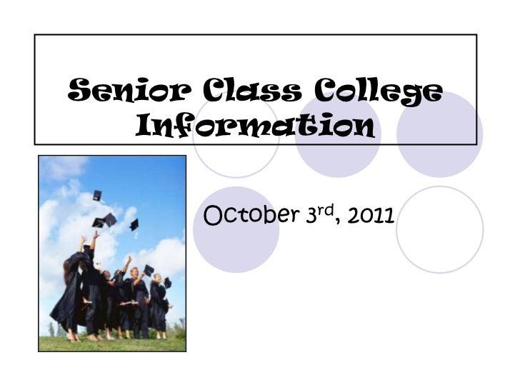 Senior Class College   Information       October 3rd, 2011