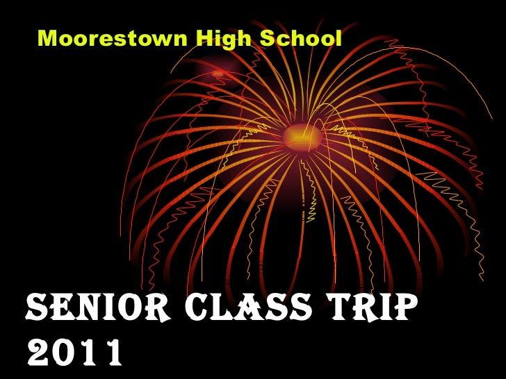 SENIOR CLASS TRIP 2011 Moorestown High School