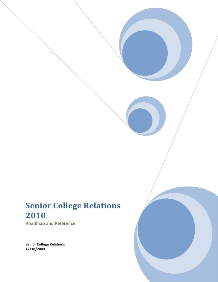 Senior College Relations 2010Roadmap and Reference Senior College Relations12/18/2009<br />The purpose of this document is...