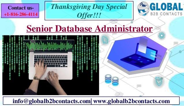 Senior Database Administrator info@globalb2bcontacts.com  www.globalb2bcontacts.com Contact us- +1-816-286-4114 Thanksgivi...