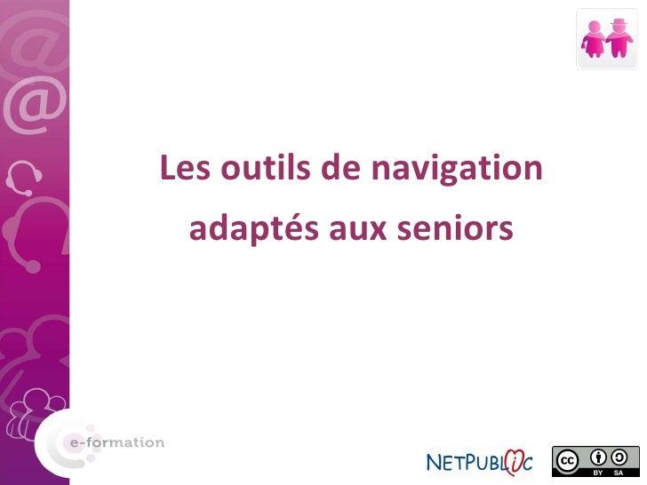 Les outils de navigation adaptés aux seniors