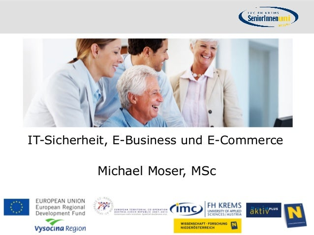 IT-Sicherheit, E-Business und E-Commerce                        Michael Moser, MSc