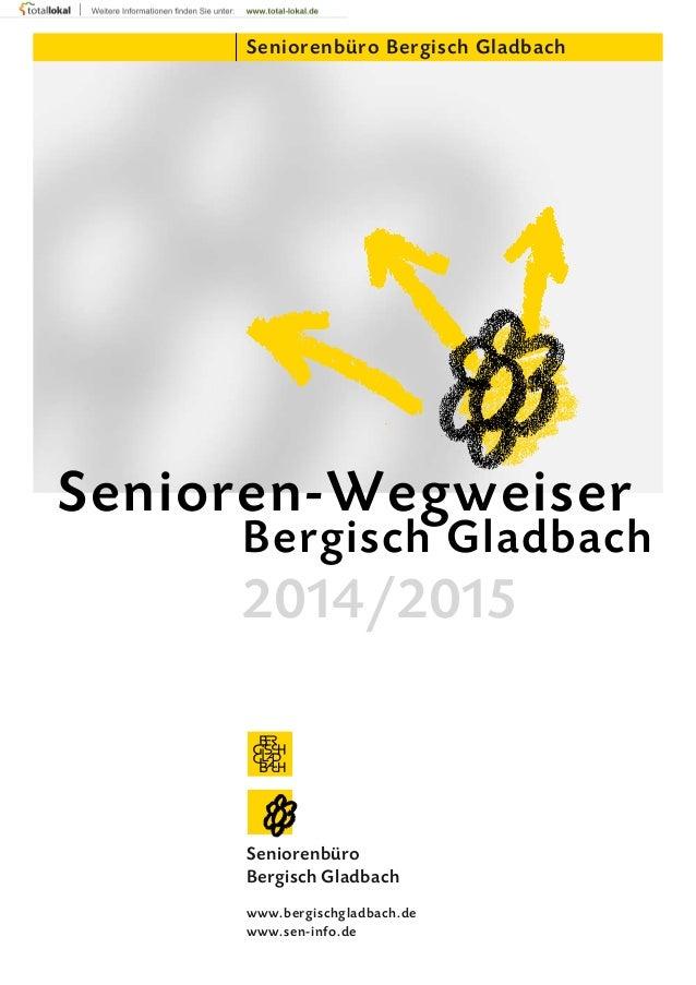 Senioren-Wegweiser Bergisch Gladbach www.bergischgladbach.de www.sen-info.de Seniorenbüro Bergisch Gladbach Seniorenbüro B...
