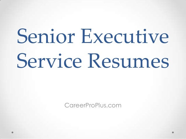 Senior Executive Service Resumes CareerProPlus.com