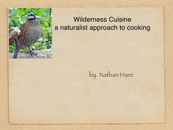Wilderness Cuisine a naturalist approach to cooking                by. Nathan Hare