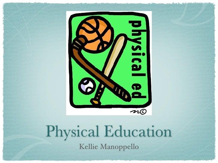 Physical Education     Kellie Manoppello