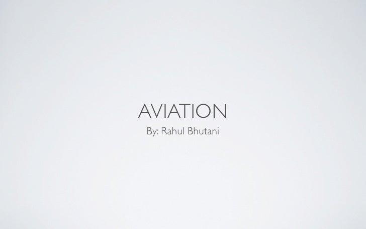 AVIATION By: Rahul Bhutani