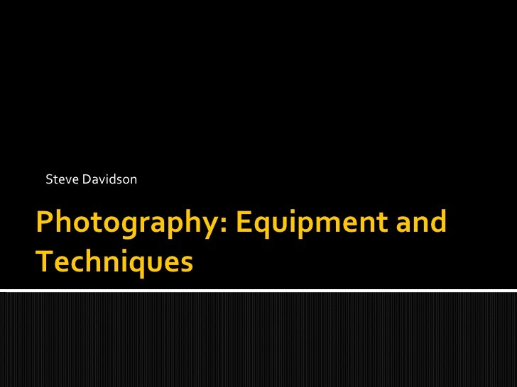 Steve Davidson Photography: Equipment and Techniques