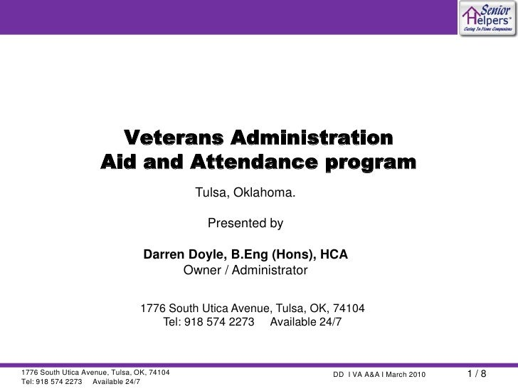Veterans AdministrationAid and Attendance program<br />Tulsa, Oklahoma.<br />Presented by<br />Darren Doyle, B.Eng (Hons),...