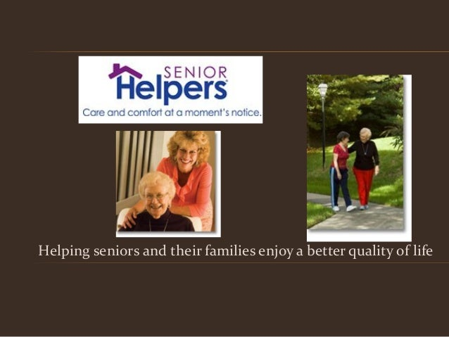 Helping seniors and their families enjoy a better quality of life