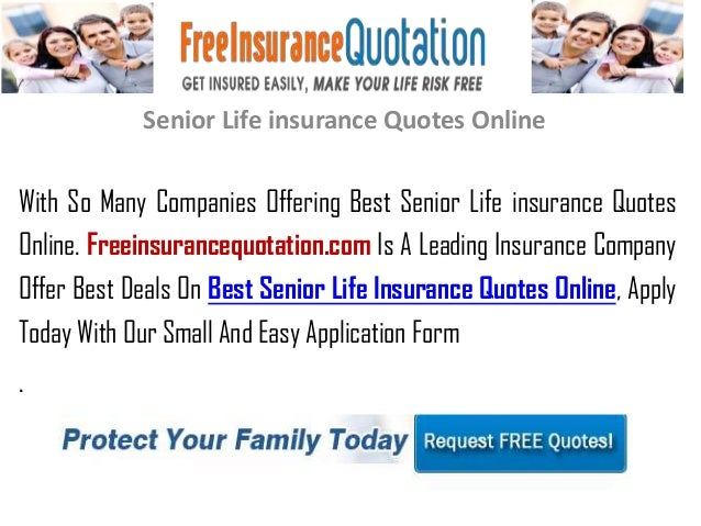 Senior Life Insurance Quotes OnlineWith So Many Companies Offering Best Senior  Life Insurance QuotesOnline.