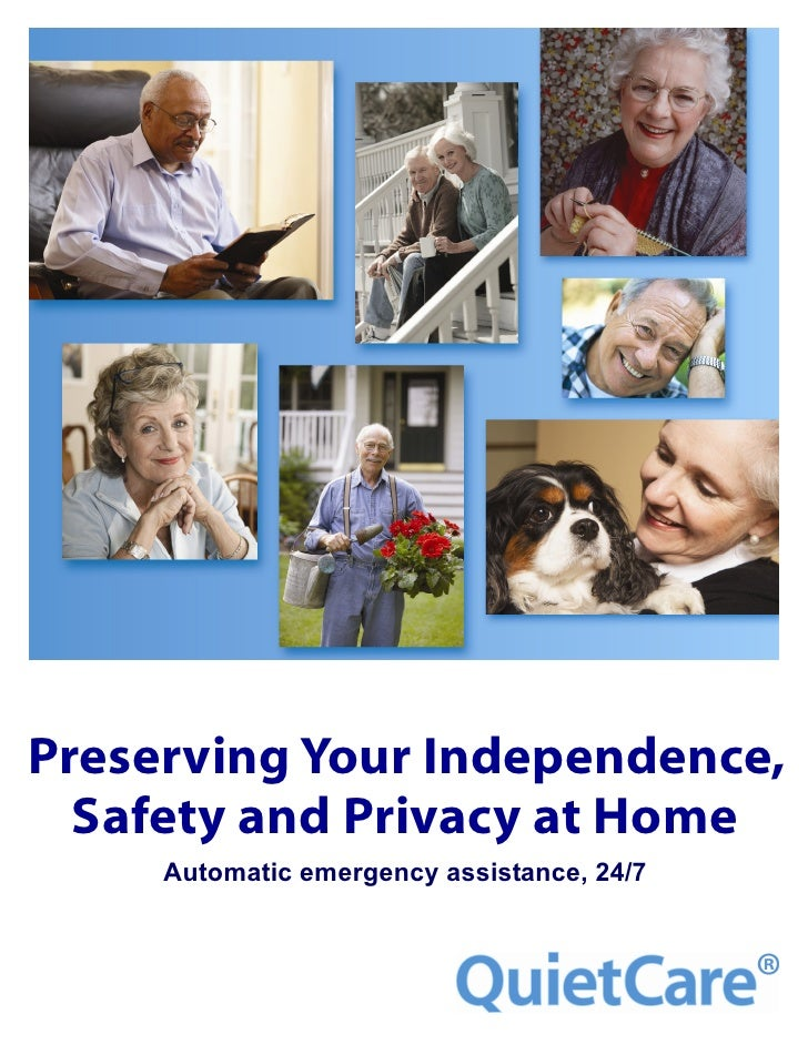 Preserving Your Independence,   Safety and Privacy at Home      Automatic emergency assistance, 24/7
