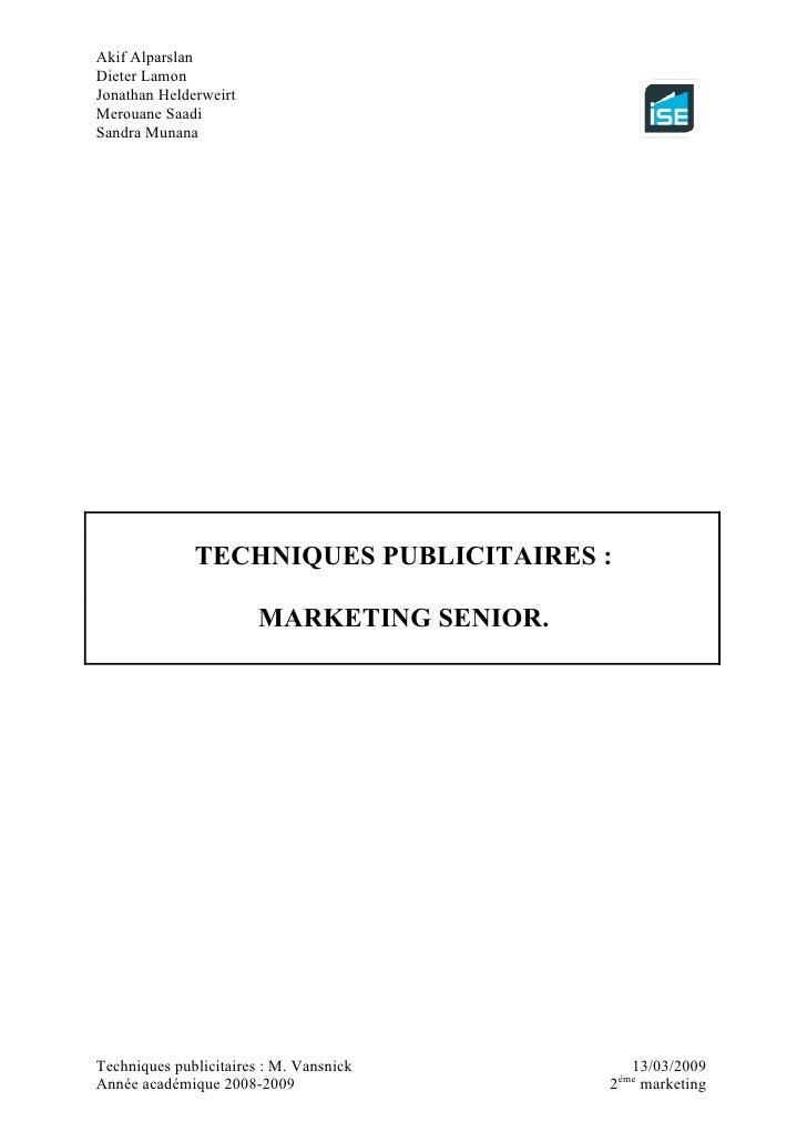 Akif Alparslan Dieter Lamon Jonathan Helderweirt Merouane Saadi Sandra Munana                   TECHNIQUES PUBLICITAIRES :...