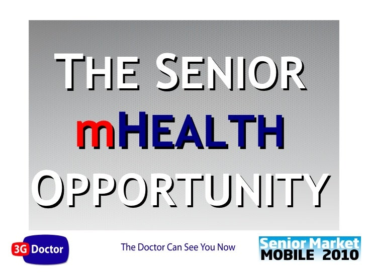 THE SENIOR   mHEALTH OPPORTUNITY