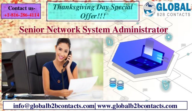 Senior Network System Administrator info@globalb2bcontacts.com| www.globalb2bcontacts.com Contact us- +1-816-286-4114 Than...