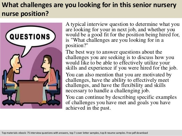 free pdf download 2 what challenges are you looking for in this senior nursery nurse position a typical interview question - Nursery Nurse Interview Questions And Answers