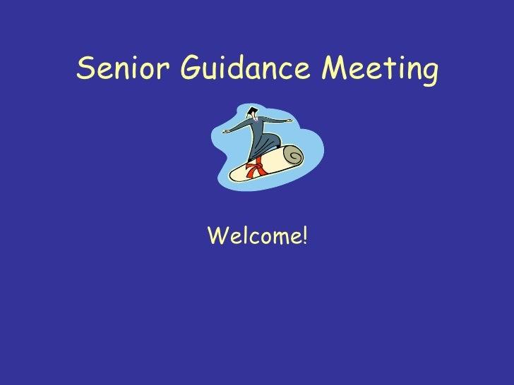 Senior Guidance Meeting Welcome!
