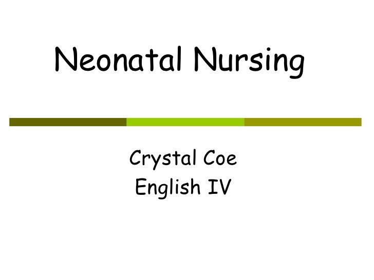 Crystal Coe English IV Neonatal Nursing