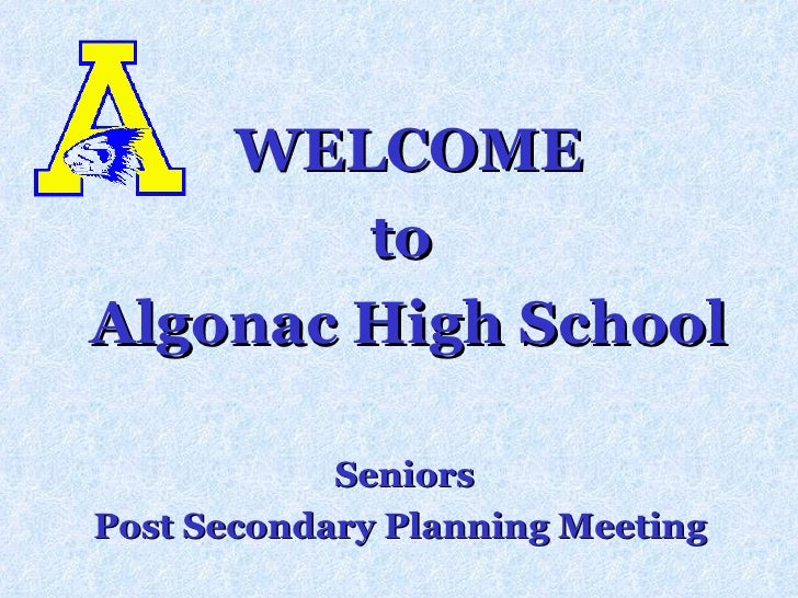 WELCOME to  Algonac High School Seniors  Post Secondary Planning Meeting