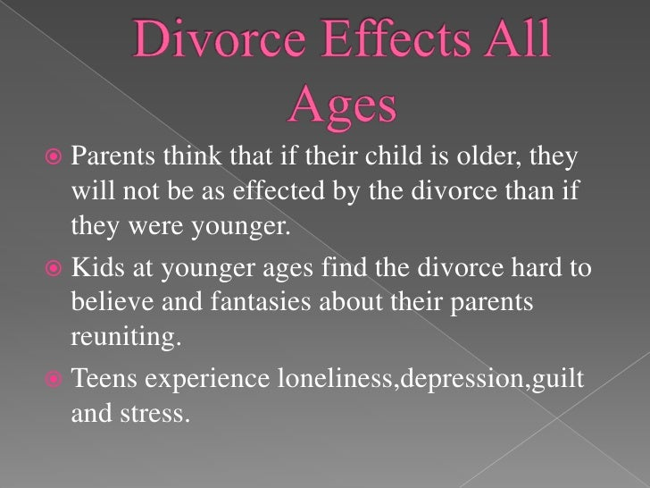 the effects of divorce or separation of parents on children What effect will divorce have on children in both the short and long term   separation and divorce lead the single parents to shoulder increased work and.