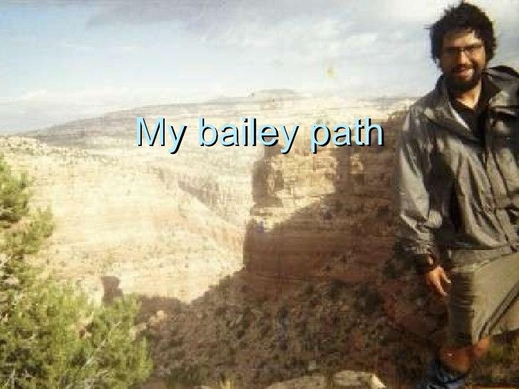 My bailey path