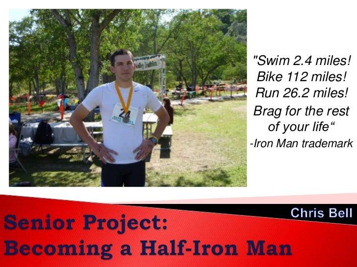 """Swim 2.4 miles! Bike 112 miles! Run 26.2 miles! <br />Brag for the rest of your life""<br />-Iron Man trademark<br />Chris..."