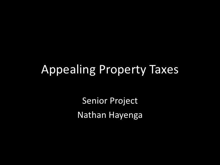 Appealing Property Taxes       Senior Project      Nathan Hayenga