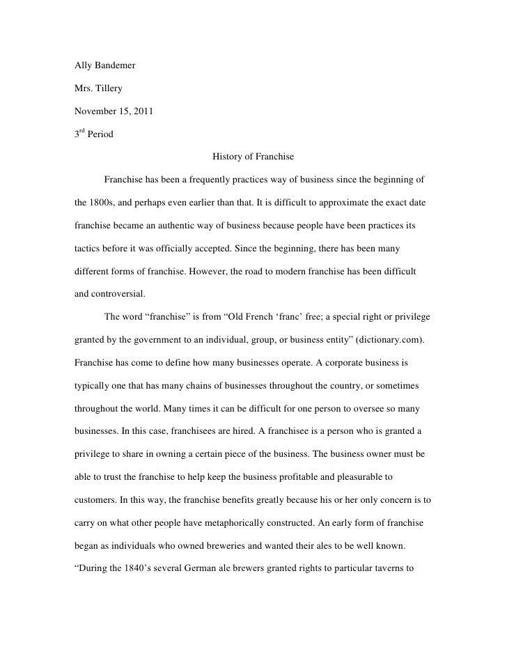 Ally BandemerMrs. TilleryNovember 15, 20113rd Period                                    History of Franchise       Franchi...