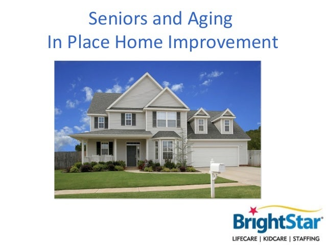 Seniors and AgingIn Place Home Improvement