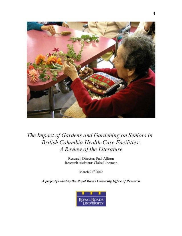 1  The Impact of Gardens and Gardening on Seniors in British Columbia Health-Care Facilities: A Review of the Literature R...