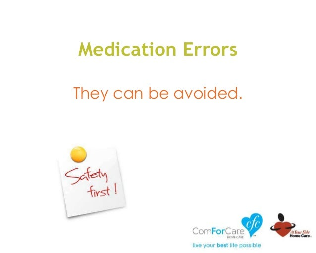 They can be avoided. Medication Errors