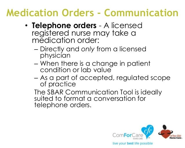 Medication Orders - Communication • Telephone orders - A licensed registered nurse may take a medication order: – Directly...