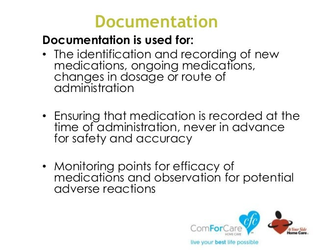 Documentation Documentation is used for: • The identification and recording of new medications, ongoing medications, chang...