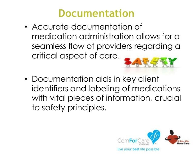 Documentation • Accurate documentation of medication administration allows for a seamless flow of providers regarding a cr...