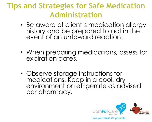 Tips and Strategies for Safe Medication Administration • Be aware of client's medication allergy history and be prepared t...