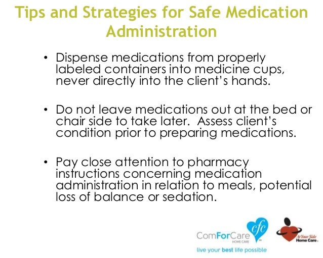 Tips and Strategies for Safe Medication Administration • Dispense medications from properly labeled containers into medici...