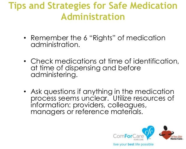 """Tips and Strategies for Safe Medication Administration • Remember the 6 """"Rights"""" of medication administration. • Check med..."""