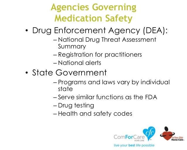 Agencies Governing Medication Safety • Drug Enforcement Agency (DEA): – National Drug Threat Assessment Summary – Registra...