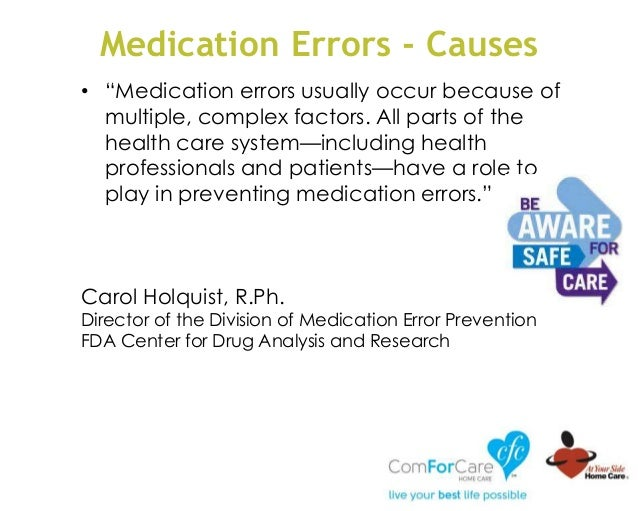 """Medication Errors - Causes • """"Medication errors usually occur because of multiple, complex factors. All parts of the healt..."""
