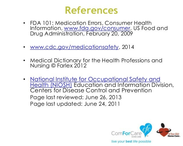 References • FDA 101: Medication Errors, Consumer Health Information, www.fda.gov/consumer, US Food and Drug Administratio...