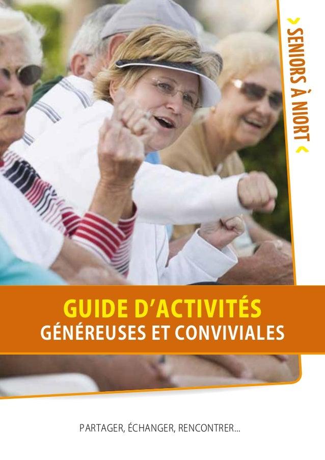 Partager, échanger, rencontrer... guide d'activités généreuses et conviviales >SENIORsàNIORT<
