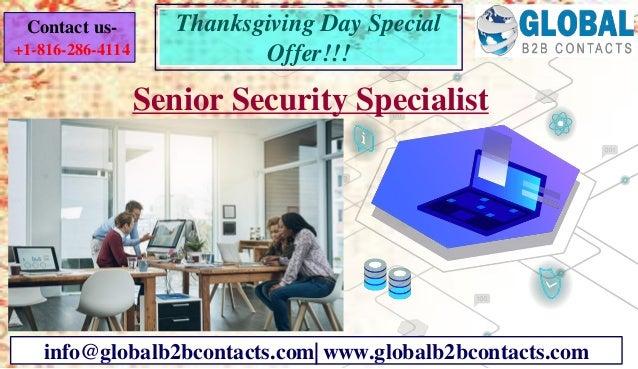 Senior Security Specialist info@globalb2bcontacts.com| www.globalb2bcontacts.com Contact us- +1-816-286-4114 Thanksgiving ...