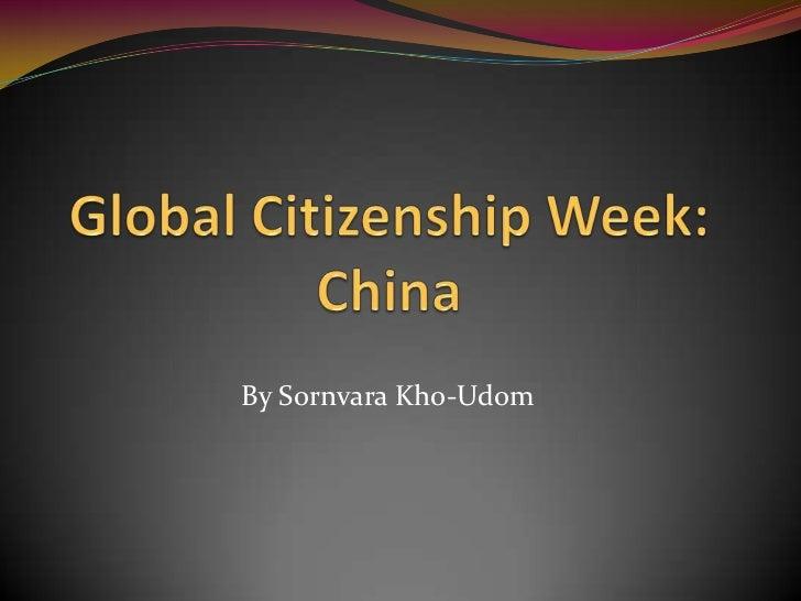 Global Citizenship Week: China<br />By Sornvara Kho-Udom<br />
