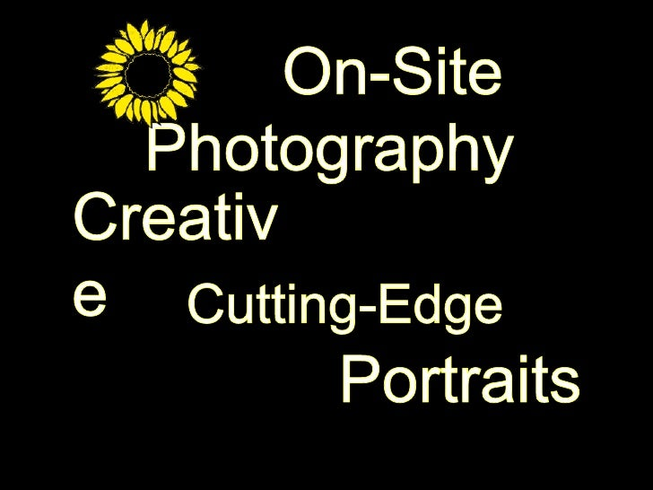 On-Site Photography<br />Creative<br />Cutting-Edge<br />Portraits<br />